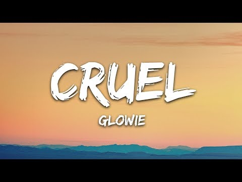 Glowie - Cruel (Lyrics)