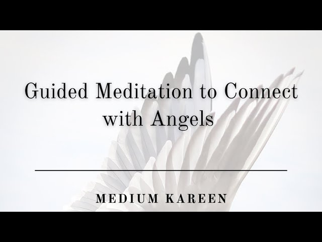 Connect with Angels l Guided Meditation | Psychic Medium Kareen