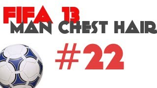 FIFA 13: Man Chest Hair #22 - Two Man Show