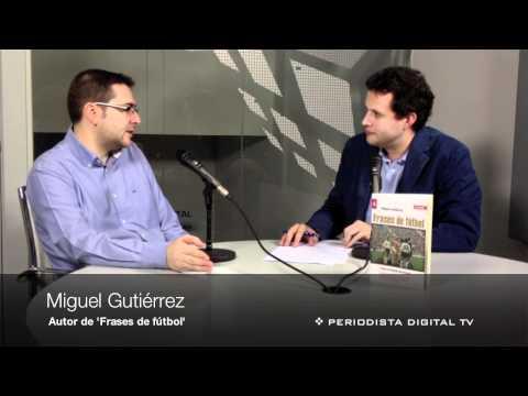 Periodista Digital entrevista a Miguel Gutiérrez, autor de 'Frases de fútbol' - noviembre de 2011