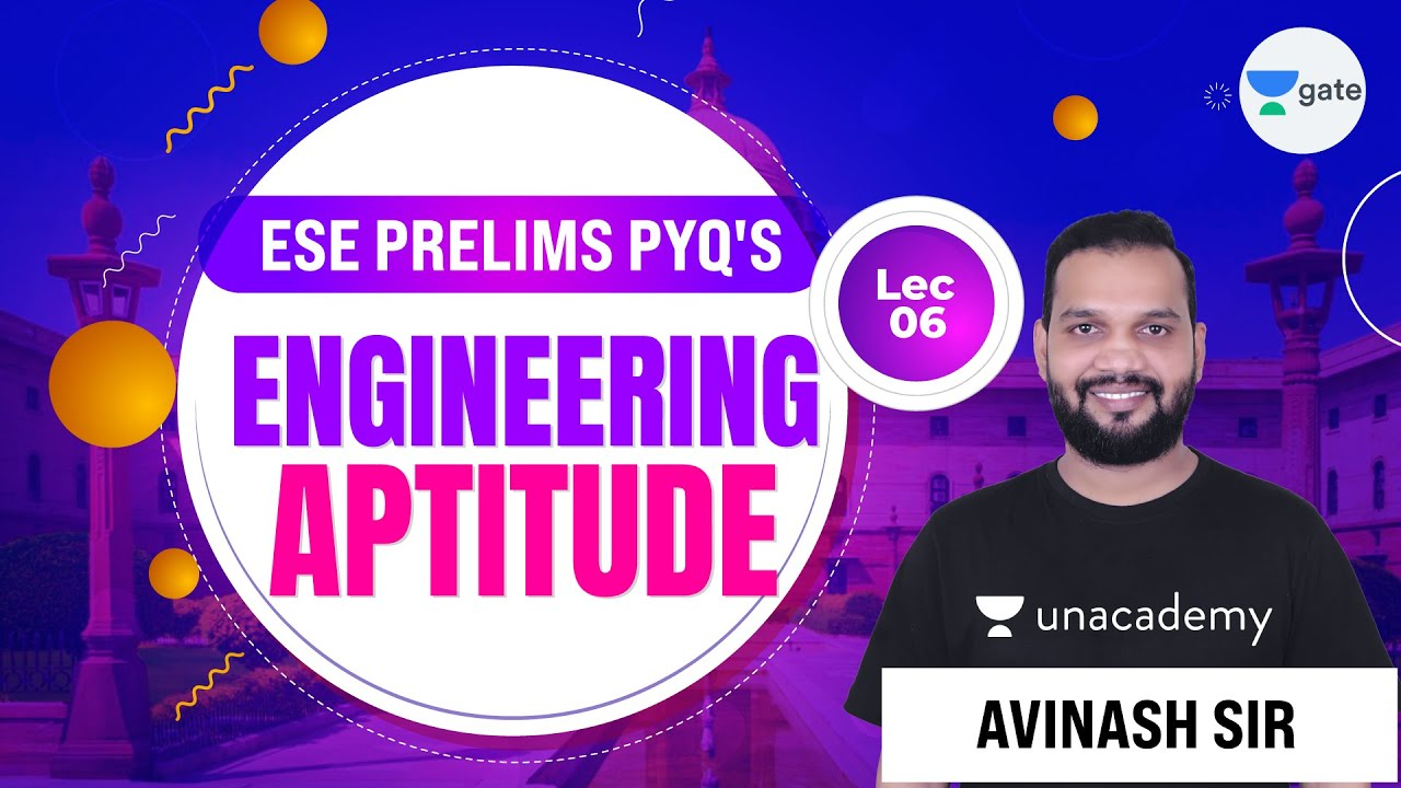 ESE Prelims PYQ's of Engineering Aptitude | L:6 | General Studies & Engineering Aptitude
