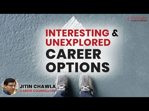 Interesting and unexplored Career Options | Jitin Chawla Career Counsellor