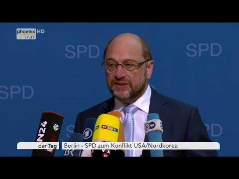 Nordkorea-Konflikt: Statements von Martin Schulz und Thomas Oppermann am 10.08.17
