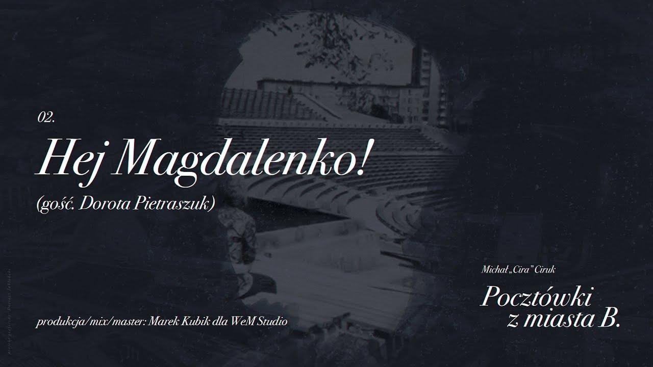 Cira ft. Dorota Pietraszuk - Hej Magdalenko!