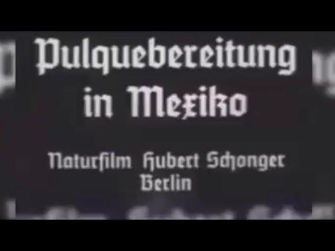 El documental que hizo Hitler sobre el pulque (Pulquebereitung in Mexiko)