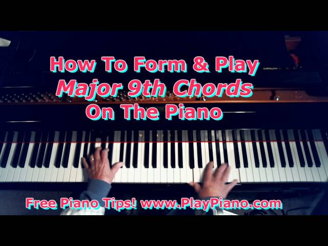Piano ninth chords piano : How To Form & Play Major 9th Chords On The Piano - YouTube
