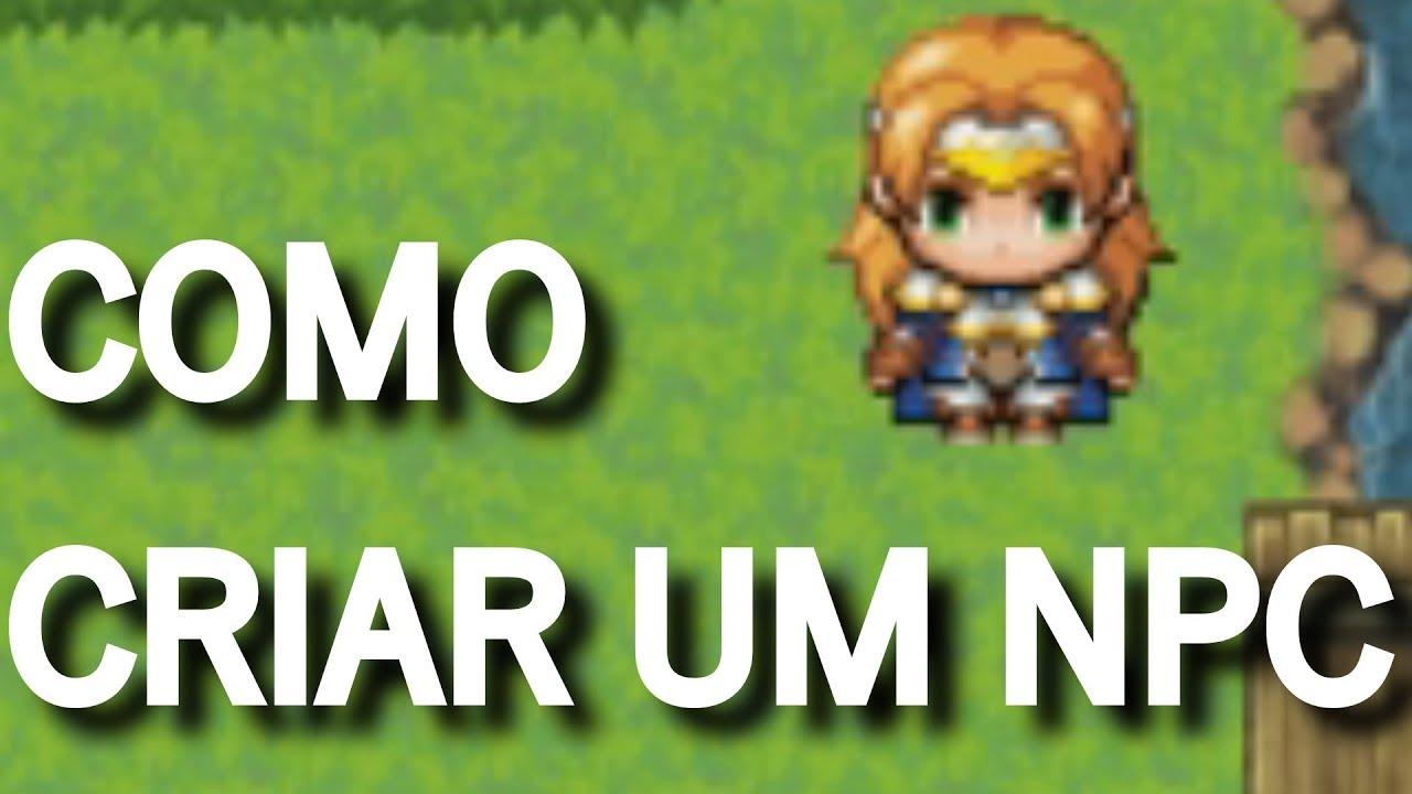 COMO CRIAR UM NPC! - Basicão - RPG MAKER MV