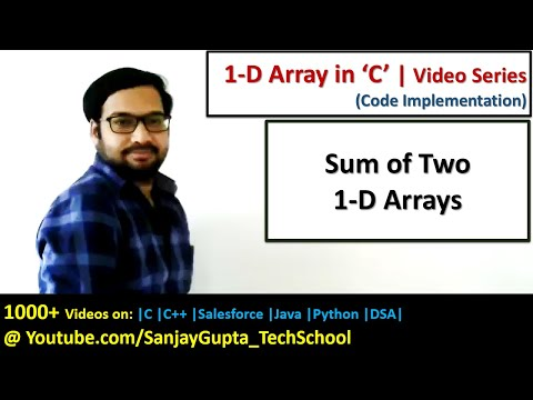 Sum of two 1 D arrays - Learn Easy C Programming Tutorials by Sanjay Gupta in English