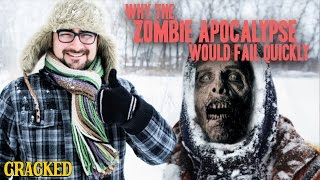 Why The Zombie Apocalypse Would Fail Quickly