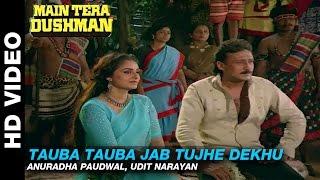 Tauba Tauba Jab Tujhe Dekhu - Main Tera Dushman | Anuradha Paudwal, Udit Narayan | Jackie Shroff