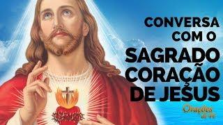 CONVERSA COM O SAGRADO CORAÇÃO DE JESUS