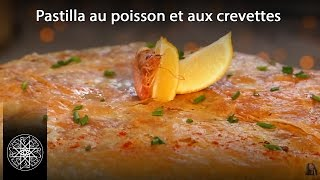 Choumicha : Pastilla au poisson et aux crevettes à la Chermoula (VF) - Cuisine marocaine