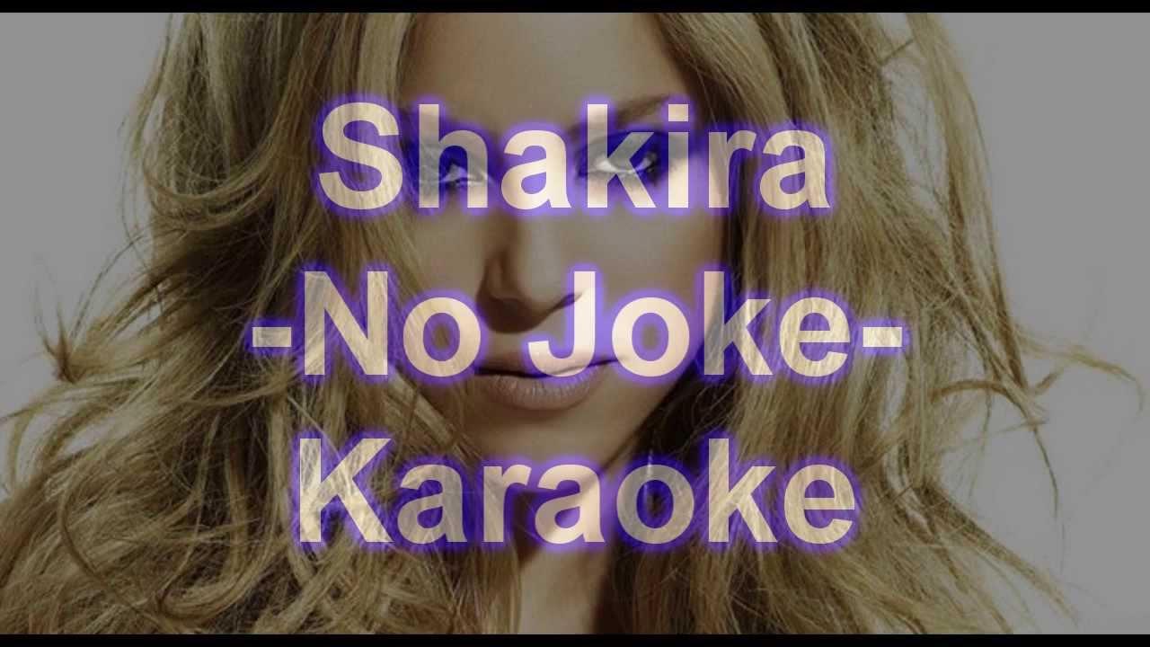 Shakira No Joke Karaoke Youtube