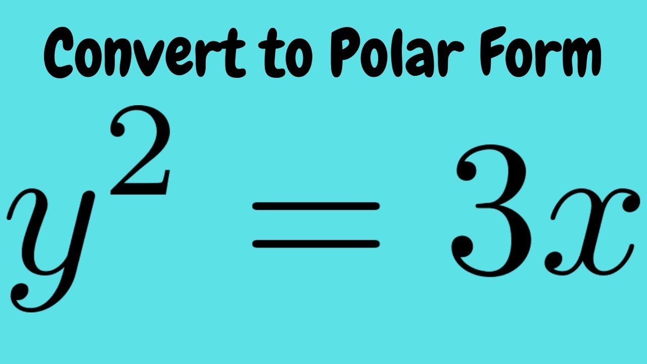 Converting the Rectangular Equation y^2 = 3x Into Polar Form - YouTube