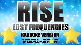 Lost Frequencies - Rise (Karaoke Version) with Lyrics HD Vocal-Star Karaoke