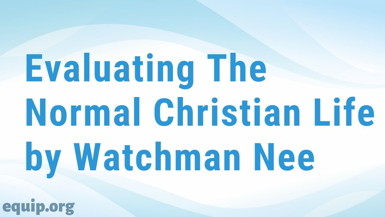 the normal christian life watchman nee pdf