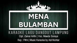 Mena Bulamban - Karaoke No Vocal - Lagu Lampung - Voc. Maeda Soraya - Cipt. Zainal Arifin Key : F#m