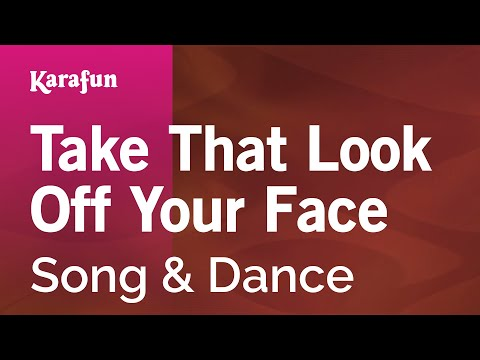 Karaoke Take That Look Off Your Face - Song & Dance *