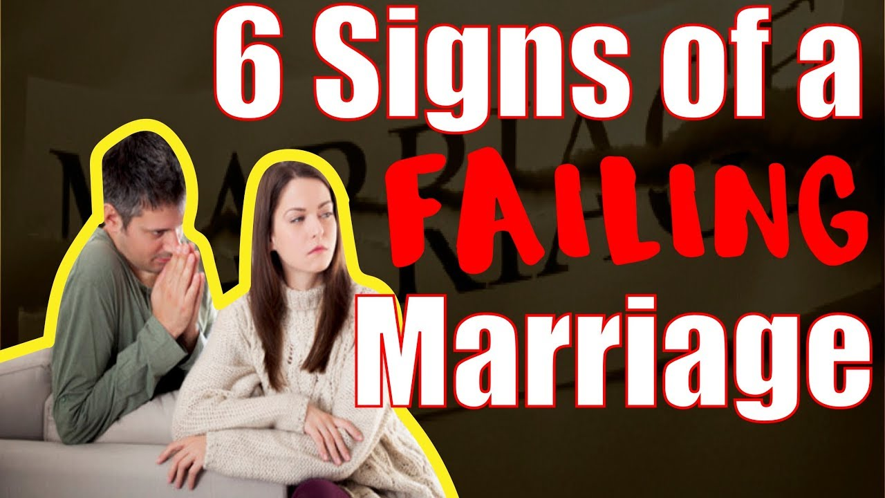 6 Signs Of A Failing Marriage (#4 Is CRITICAL)