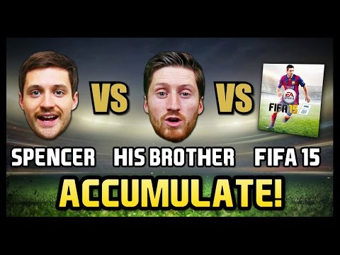 SPENCER vs HIS BROTHER vs FIFA 15 - Accumulate