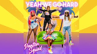 Panton Squad Official Music Video 'We Go Hard'
