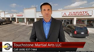 Touchstone Martial Arts Review Downtown, WI 53919 (608) 837-7444