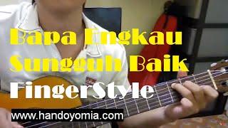 Bapa Engkau Sungguh Baik - Lagu Rohani - Fingerstyle Guitar Solo