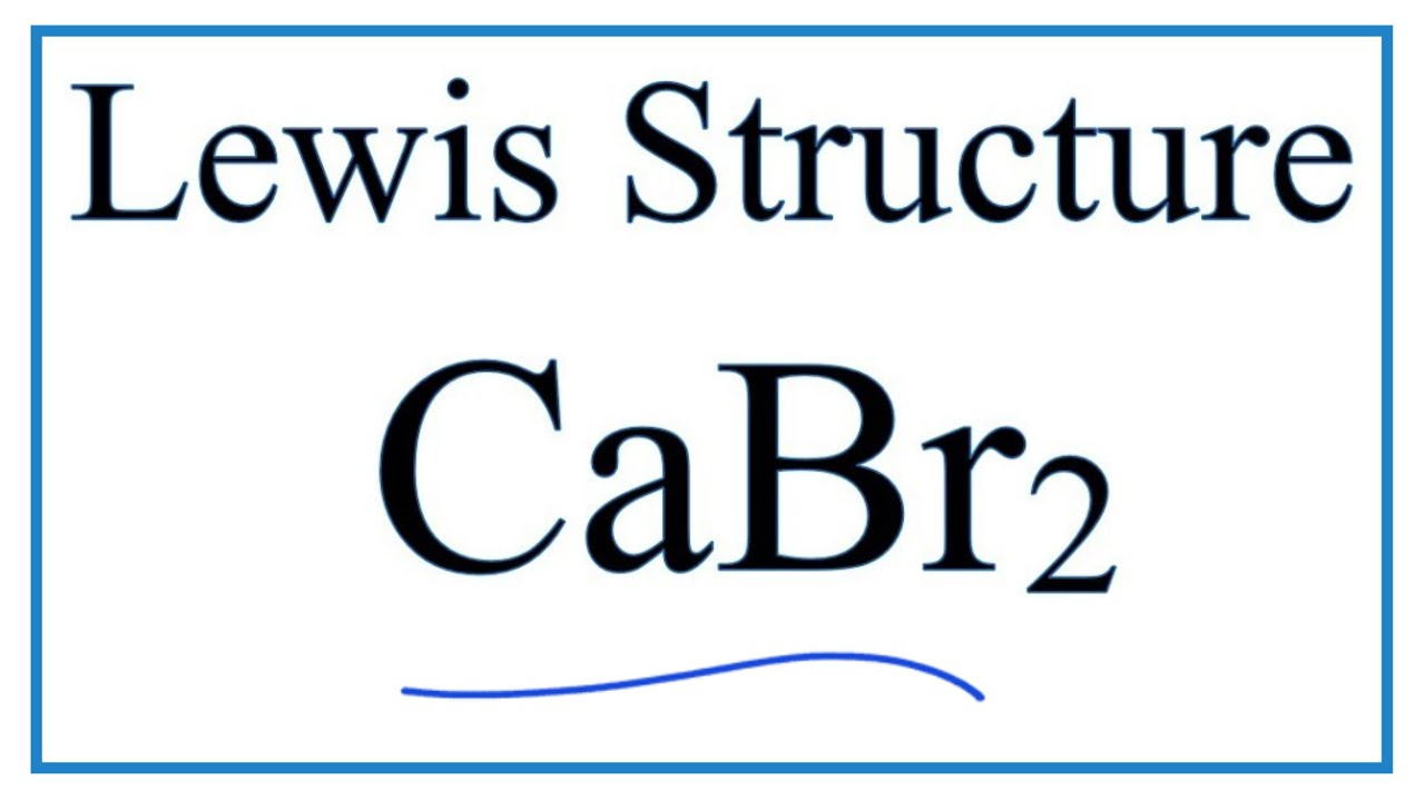 how to draw the lewis dot structure for cabr2 calcium bromide [ 1280 x 720 Pixel ]