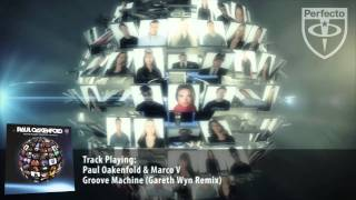 Paul Oakenfold & Marco V - Groove Machine (Gareth Wyn Remix)