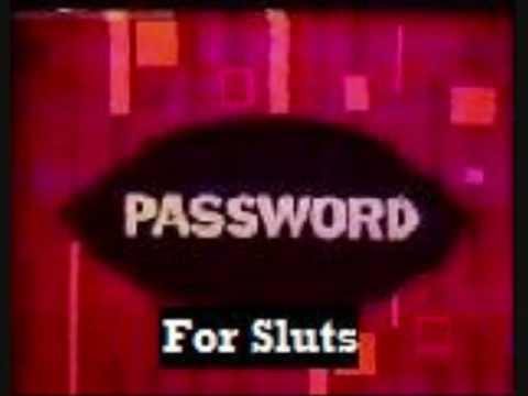Bob and Tom Password for Sluts