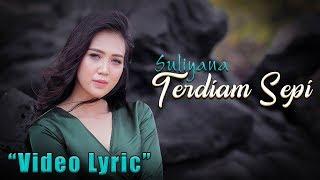 Suliyana - Terdiam Sepi (Andaikan Waktu Bisa Kuputar Kembali) | Official Lyric