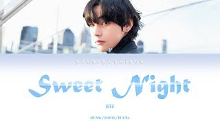 "[LYRICS/1 HOUR LOOP] BTS V (방탄소년단 뷔) ""SWEET NIGHT ( ITAEWON CLASS OST Part.12 )"""