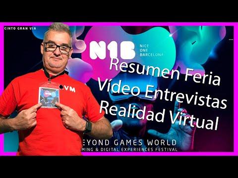 N1B Barcelona Feria  Videojuegos / RV - Video Resumen sobre Realidad Virtual con Entrevistas.