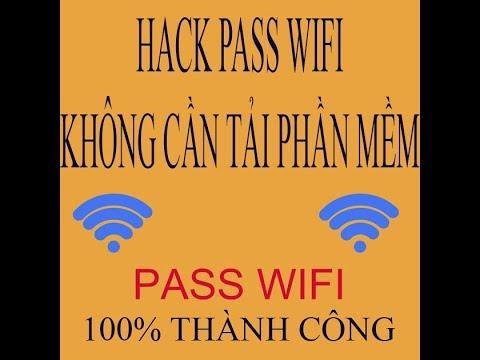 ứng dụng hack pass wifi cho android tốt nhất - Cách biết được pass wifi không cần tải phần mềm 100% thành công
