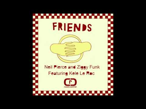 Neil Pierce & Ziggy Funk feat. Kele Le Roc - Friends (Main Mix)