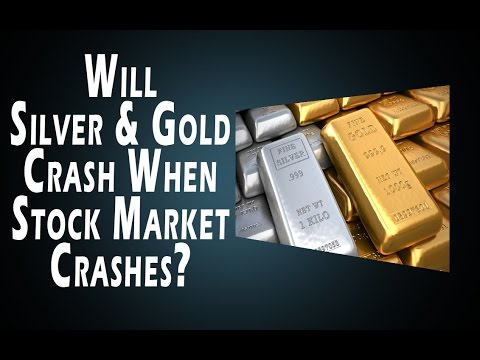WILL SILVER AND GOLD CRASH WHEN THE STOCK MARKET CRASHES
