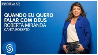 Roberta Miranda - Quando eu quero falar com Deus (Roberta canta Roberto) [Áudio Oficial]