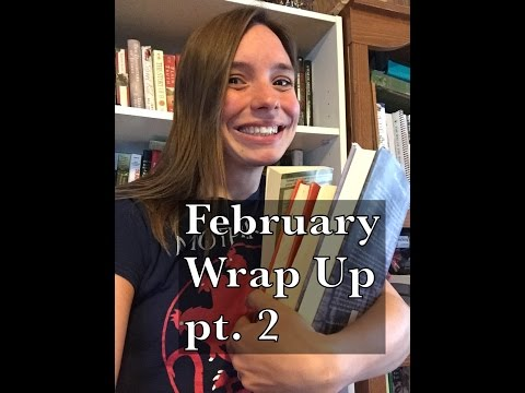 February Wrap Up Pt. 2
