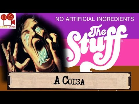 A Coisa (The Stuff - 1985) -  Videoteca Mofada do Filmes e Games