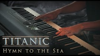 Download Hymn to the Sea - Titanic | Piano & Strings Mp3 and Videos