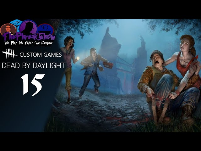 Let's Play Dead By Daylight - Custom Games - Part 15 - My One Weakness Buildings!