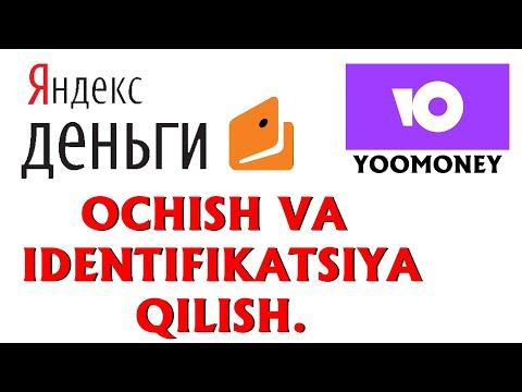 YANDEX DENGI YOKI YOOMONEY KOSHELOK OCHISH VA IDENTIFIKATSIYA QILISH HAQIDA