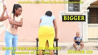 BIGGER (Family The Honest Comedy)(Episode 135)