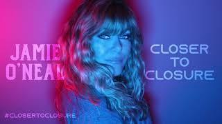 "Jamie O'Neal - ""Closer to Closure"" (Lyric Video)"