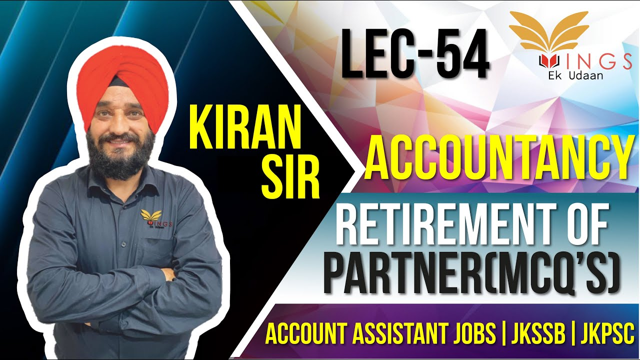 L-54-Jkssb- Concluding part of retirement of partner with mcq.(Accountancy)