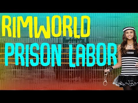 Prison Labor! Rimworld Mod Showcase!