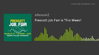 Prescott Job Fair is This Week!