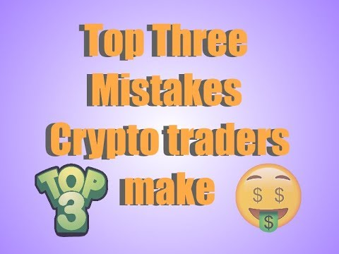 Top 3 Mistakes Beginner Crypto Traders make