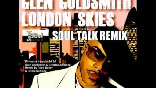 London Skies [Soul Talk Remix Preview Clip] - Glen Goldsmith