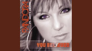You Believed Pandora Euroversion Mix
